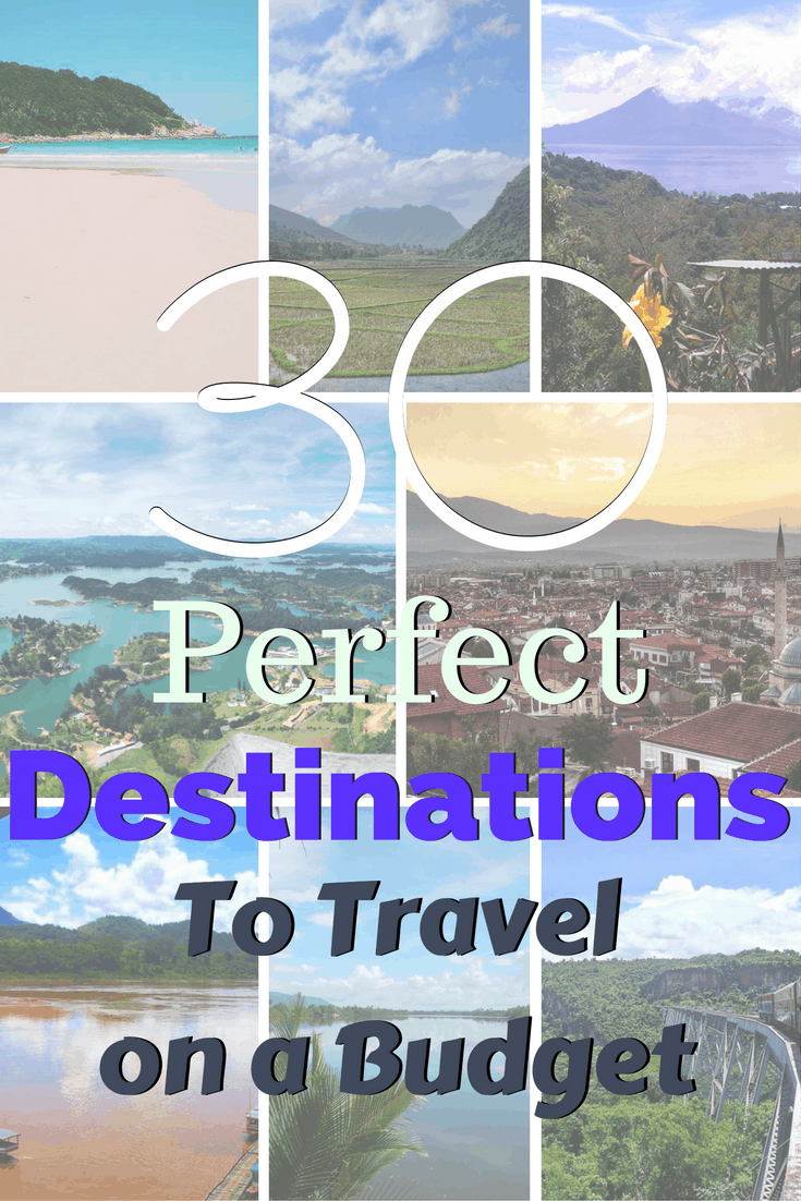 30 perfect destinations to travel on a budget a broken for Cheap fun vacation spots