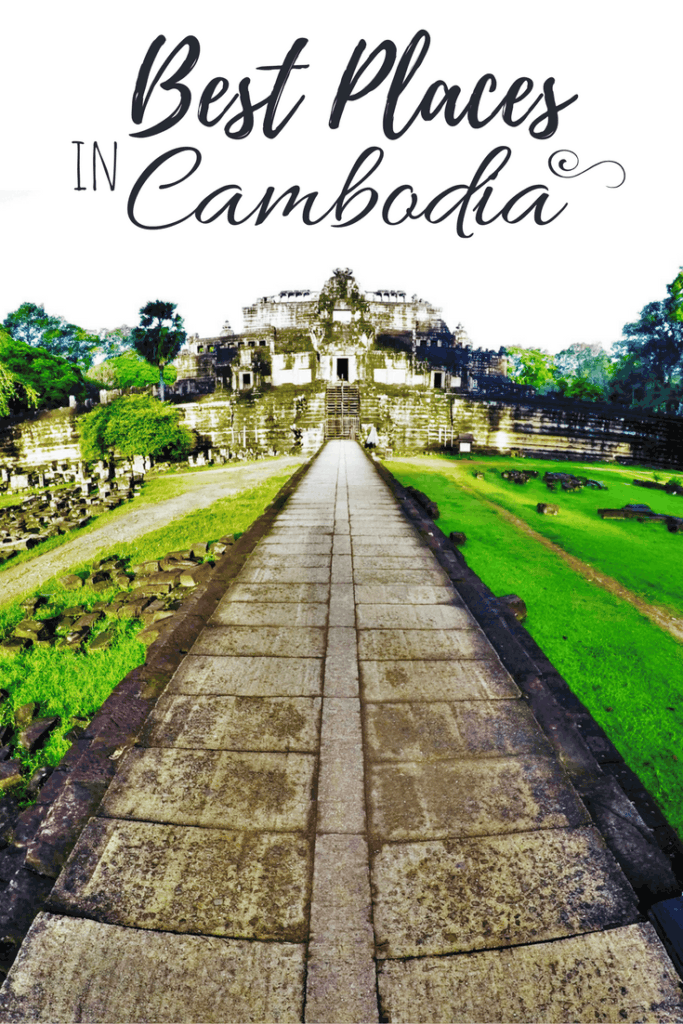 The Best Places To Visit In Cambodia Itinerary For Budget Travellers