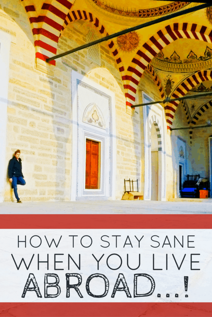 Moving overseas can be overwhelming and tiring. Here are my tips to help you stay sane when you live abroad.