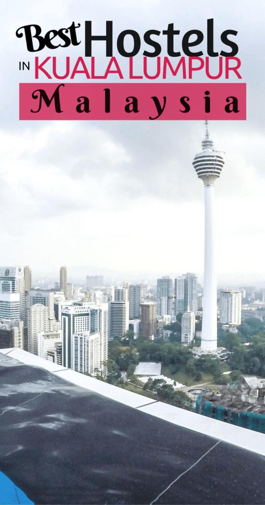 Best Hostels in KL | Top Hostels in Kuala Lumpur | Backpacking in Kuala Lumpur
